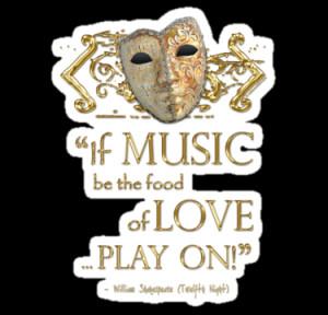 ... McLean › Portfolio › Shakespeare Twelfth Night Love Music Quote