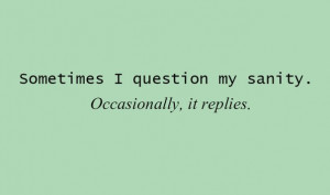 funny-pictures-quotes-question-sanity