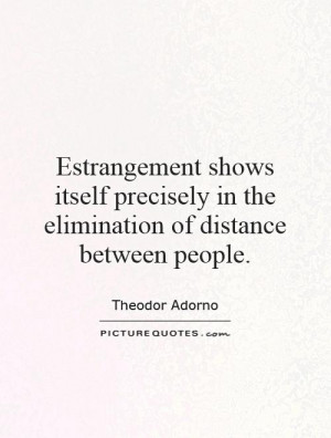 ... in the elimination of distance between people Picture Quote #1