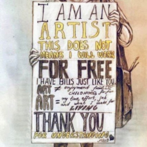 Starving artist! I can totally understand this statement :)