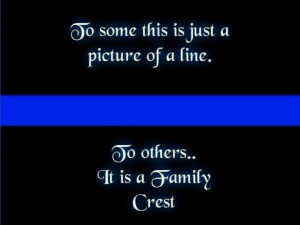 Thin Blue Line -- Love my police officers, my brother and my nephew.