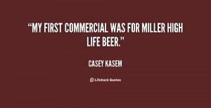 My first commercial was for Miller High Life beer.""