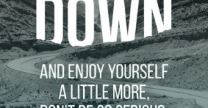 slow-down-and-enjoy-yourself-a-little-more-christiane-lemieux-quotes ...