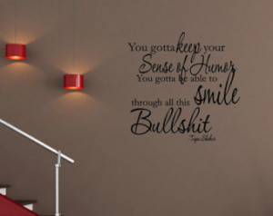vinyl wall words quotes and sayings 1007 you gotta keep your sense of ...