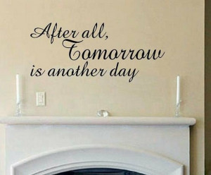 ... with the wind, quotes, sayings, tomorrow, day | Inspirational pictures