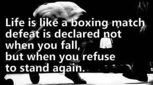 ... 26, 2012 Topic Views : 3173 Post subject: Life is like a boxing match