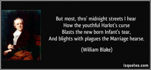 But most, thro' midnight streets I hear How the youthful Harlot's ...