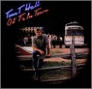 Ol T S In Town By Tom Hall Released 1998 Genres
