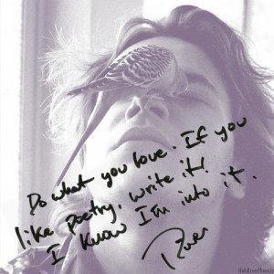 """into it.""""-River PhoenixDo you have River Phoenix poetry or poetry ..."""