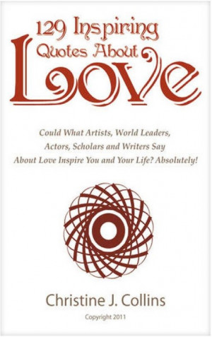 ... Romantic Books :: 129 Inspiring Quotes About Love by Christine Collins