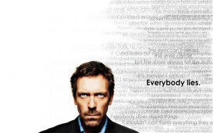 quotes dr house hugh laurie everybody lies gregory house house md ...