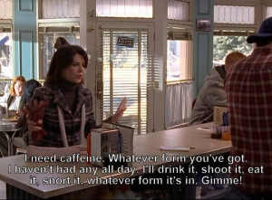 ... Make You A Certified Coffee Addict (As Shown By The Gilmore Girls