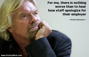 ... apologize for their employer - Richard Branson Quotes - StatusMind.com