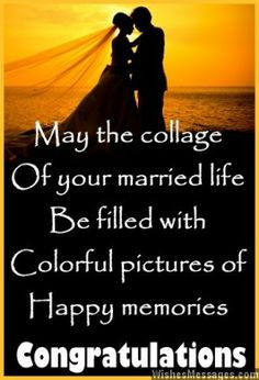May the collage of your married life be filled with colorful pictures ...