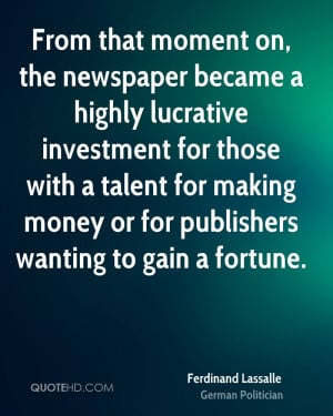 From that moment on, the newspaper became a highly lucrative ...