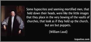 ... churches, that look as if they held up the church, but are but puppets