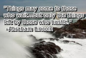 ... that. Even Abraham Lincoln, good ole Honest Abe had his hustle down