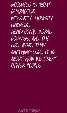 Materialism is simply replaceable. Character and integrity aren't. I ...