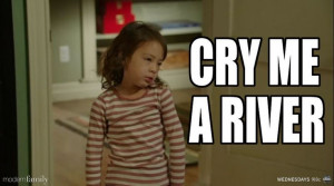 Lily quote: 'Cry me a river!'