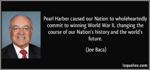 Pearl Harbor caused our Nation to wholeheartedly commit to winning ...