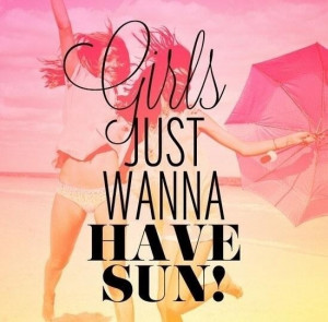 Girls wanna have sun! #summer