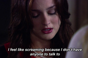 ... , gossip girl, leighton meester, lonely, quotes, screencap, subt