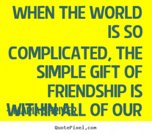 ... more friendship quotes life quotes motivational quotes love quotes