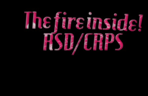 Quotes Picture: the fire inside! rsd/crps
