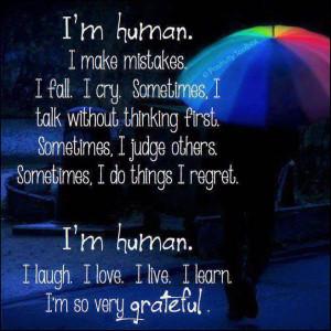 Human I Make Mistakes I Fall I Cry