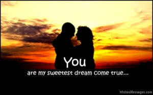 26) You are my sweetest dream come true. Good morning.
