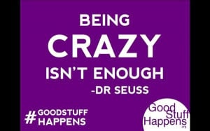 Crazy sayings quotes and dr. seuss enough cool