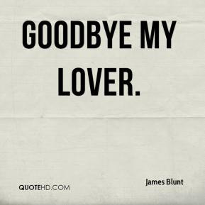 James Blunt - Goodbye My Lover.