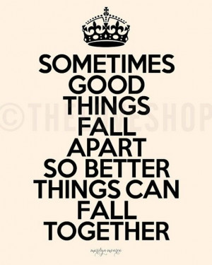 good things fall apart so better things can fall together Things Fall ...