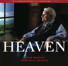 Heaven - Billy Graham TV Special (click to watch) We never know what ...