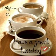 great tuesday quotes quote coffee morning good morning tuesday tuesday ...