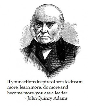 John Quincy Adams offers the ideals of leadership #quotes