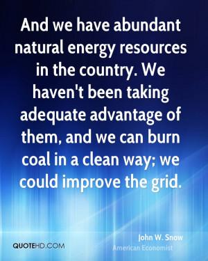 john-w-snow-john-w-snow-and-we-have-abundant-natural-energy-resources ...