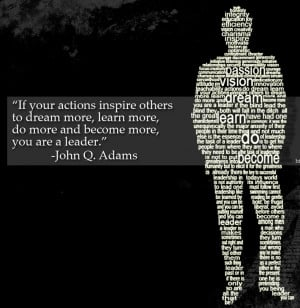 """... More,Do More and Become More,You Are a Leader"""" ~ Leadership Quote"""