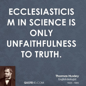 Thomas Huxley Science Quotes