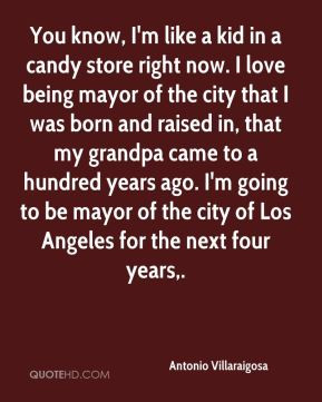 More Antonio Villaraigosa Quotes
