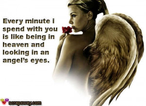 ... With You Is Like Being In Heaven And Looking In An Angel's Eyes