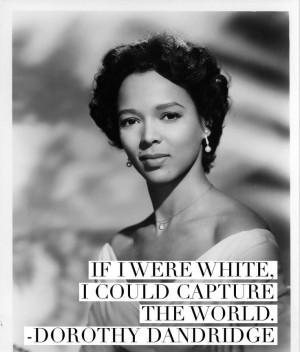 ... History, Black Beautiful, Dorothy Blacker, Dorothy Dandridge Quotes