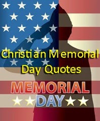 memorial day quotes specially for you christian memorial day quotes