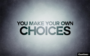 -quote-wallpaperyou-make-your-own-choices---inspirational-quotes ...