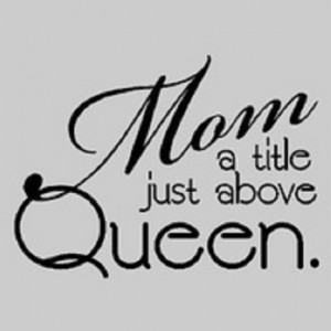 EVERYTHING I AM IS BECAUSE OF MY MOTHER.....