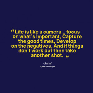Quotes Picture: life is like a camera focus on what's important ...