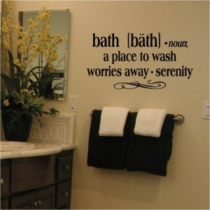Bath: a place to wash - worries away - serenity