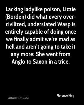 poison, Lizzie (Borden) did what every over-civilized, understated ...
