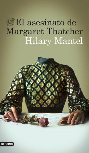 ... de Margaret Thatcher de Hilary Mantel'   Planeta de libros México