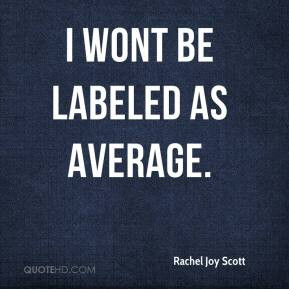 wont be labeled as average.